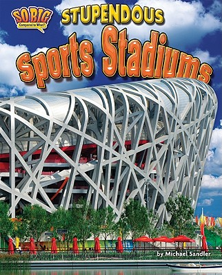 Stupendous Sports Stadiums By Sandler, Michael